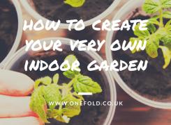 How to create your very own indoor garden